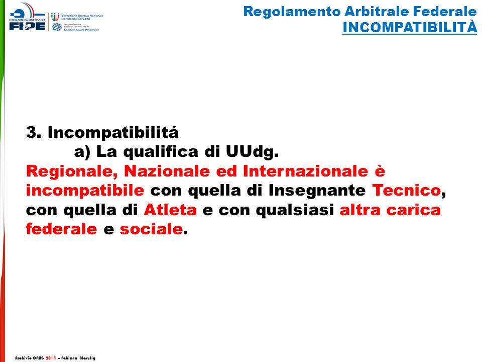 Archivio CNUG 2014 – Fabiano Blasutig 3. Incompatibilitá a) La qualifica di UUdg. Regionale, Nazionale ed Internazionale è incompatibile con quella di