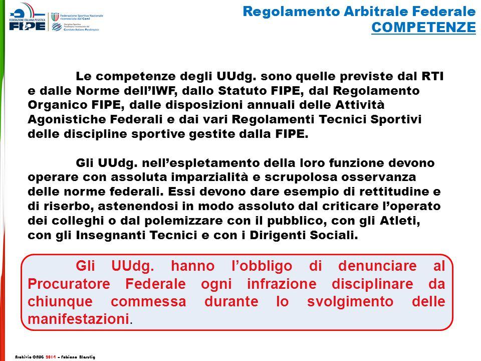 Le competenze degli UUdg. sono quelle previste dal RTI e dalle Norme dell'IWF, dallo Statuto FIPE, dal Regolamento Organico FIPE, dalle disposizioni a