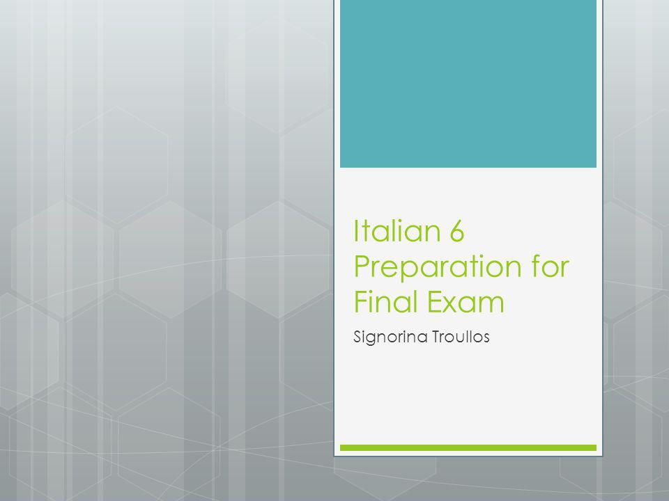 Italian 6 Preparation for Final Exam Signorina Troullos