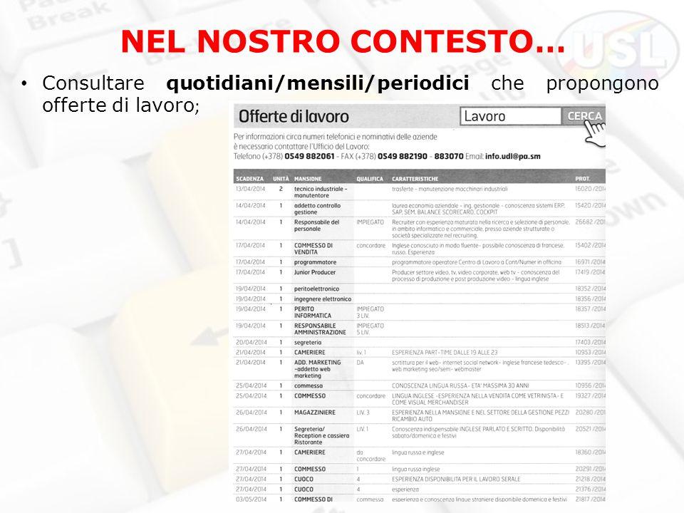 NEL NOSTRO CONTESTO… Consultare quotidiani/mensili/periodici che propongono offerte di lavoro ;
