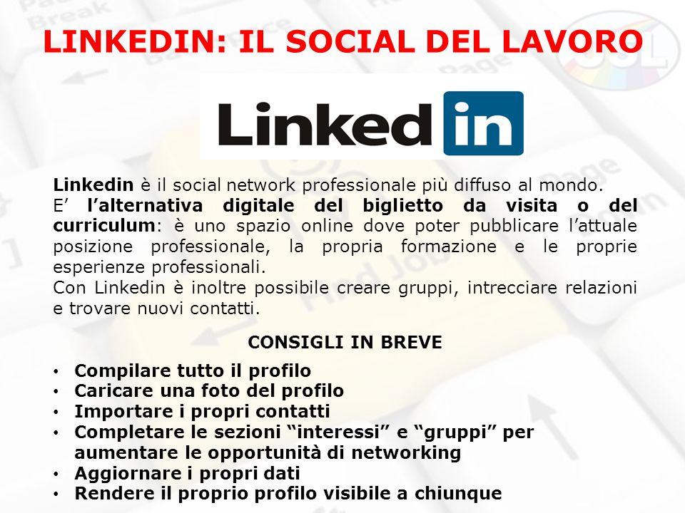 LINKEDIN: IL SOCIAL DEL LAVORO Linkedin è il social network professionale più diffuso al mondo.