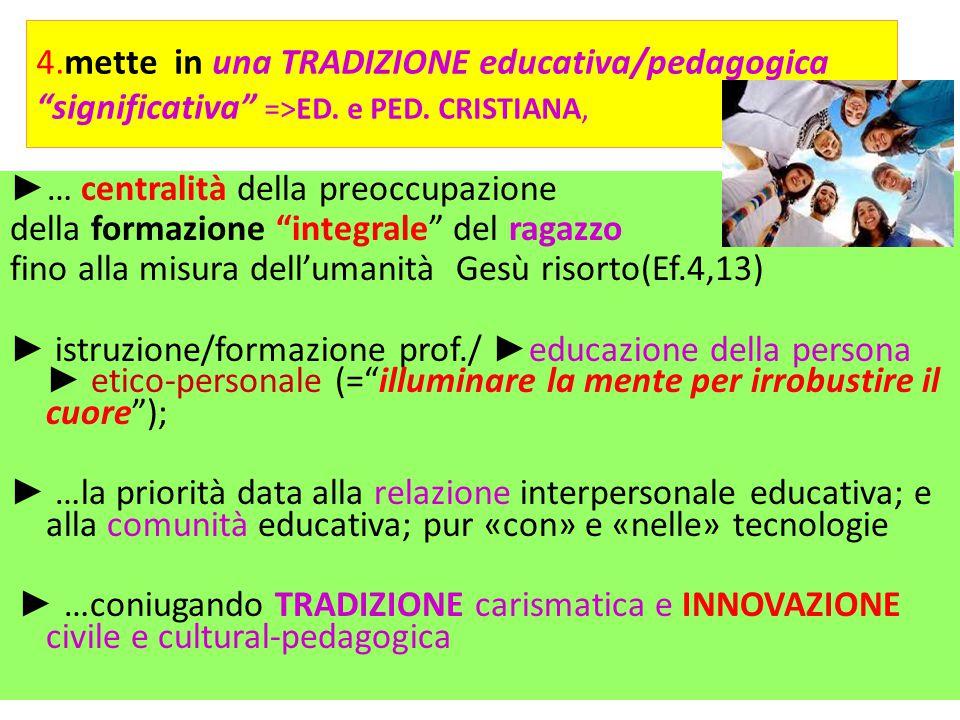 4.mette in una TRADIZIONE educativa/pedagogica significativa =>ED.
