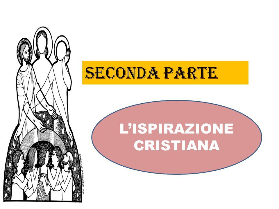 seConda parte L'ISPIRAZIONE CRISTIANA