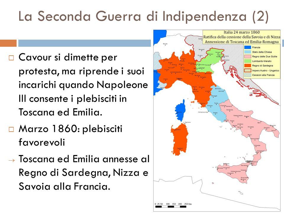 La Seconda Guerra di Indipendenza (2)  Cavour si dimette per protesta, ma riprende i suoi incarichi quando Napoleone III consente i plebisciti in Tos