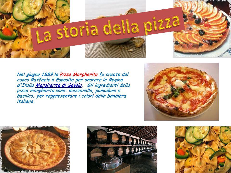 Nel giugno 1889 la Pizza Margherita fu creata dal cuoco Raffaele il Esposito per onorare la Regina d Italia Margherita di Savoia.