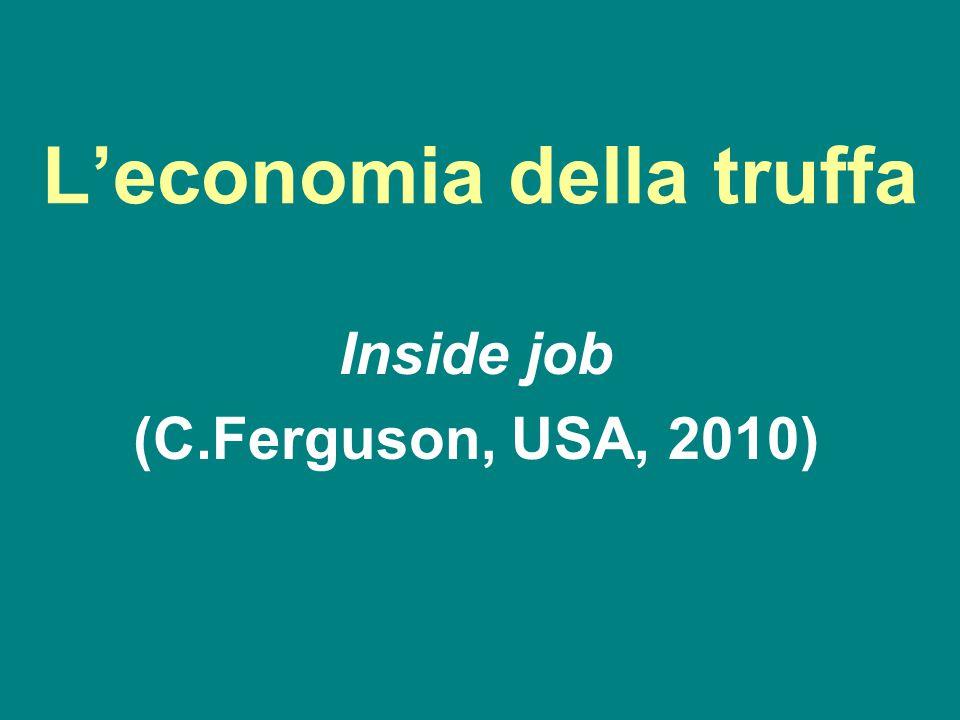 L'economia della truffa Inside job (C.Ferguson, USA, 2010)