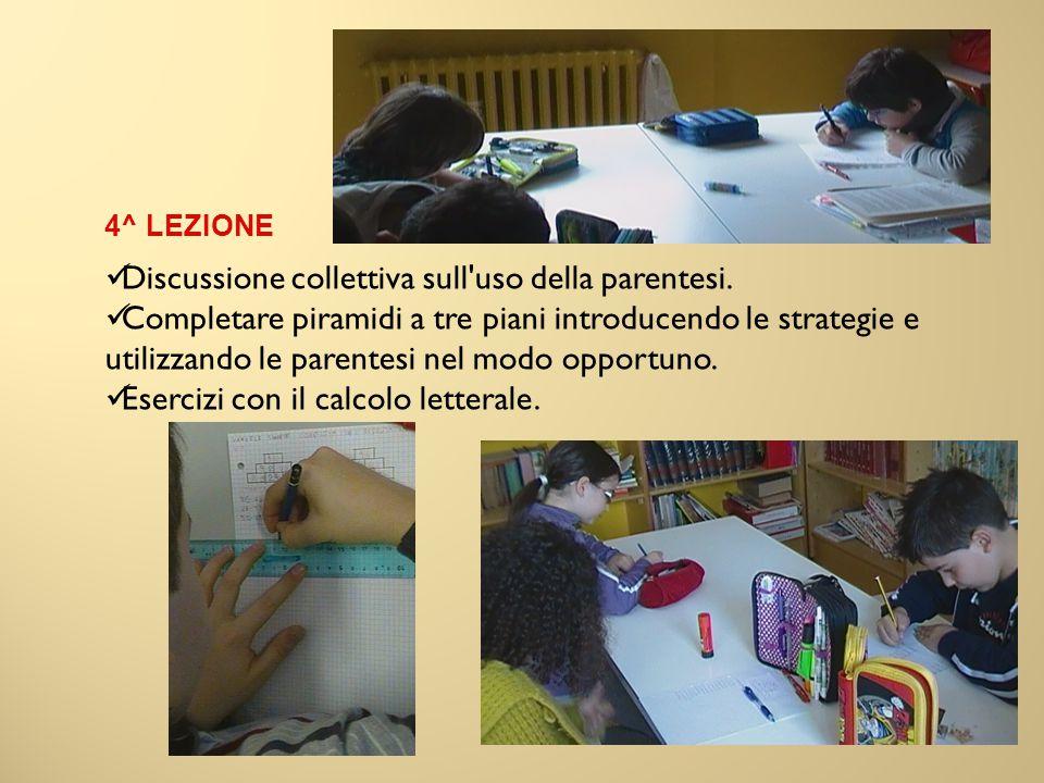 4^ LEZIONE Discussione collettiva sull'uso della parentesi. Completare piramidi a tre piani introducendo le strategie e utilizzando le parentesi nel m
