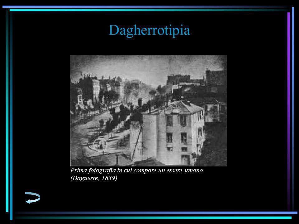Dagherrotipia Prima fotografia in cui compare un essere umano (Daguerre, 1839)