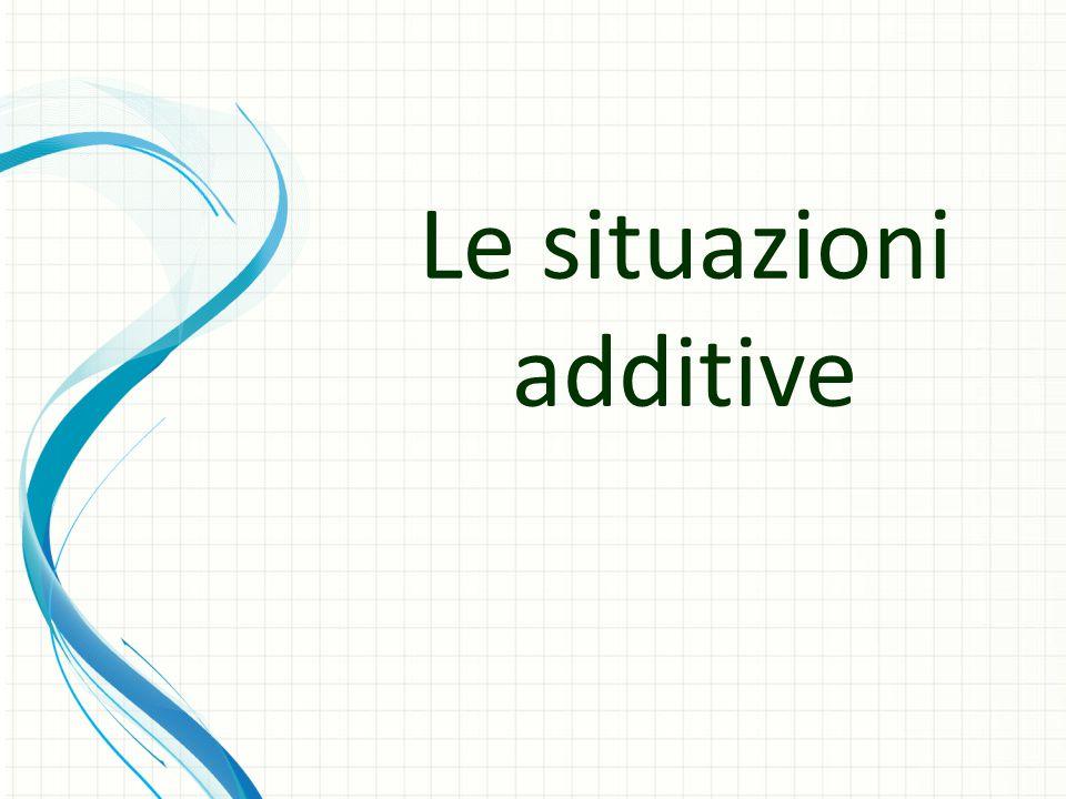 Le situazioni additive
