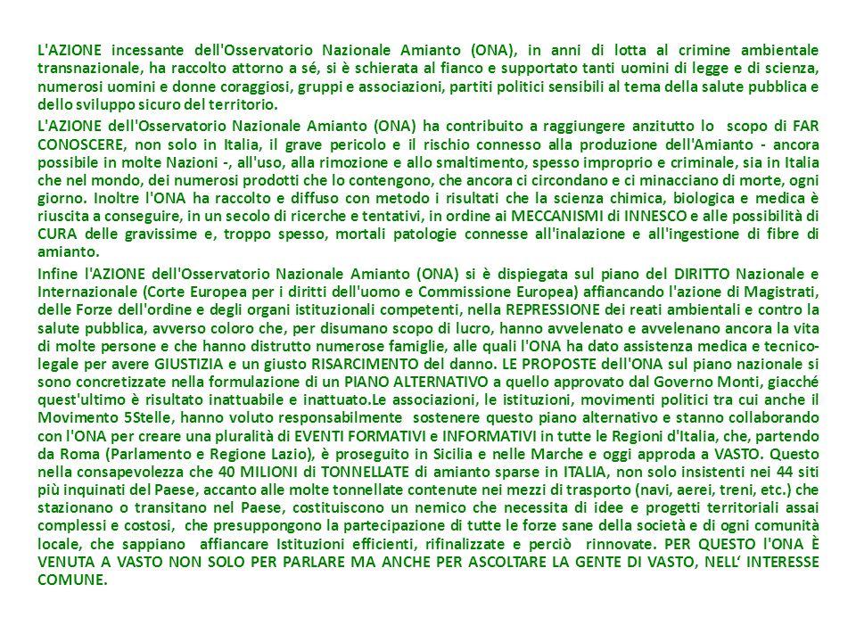 L'AZIONE incessante dell'Osservatorio Nazionale Amianto (ONA), in anni di lotta al crimine ambientale transnazionale, ha raccolto attorno a sé, si è s