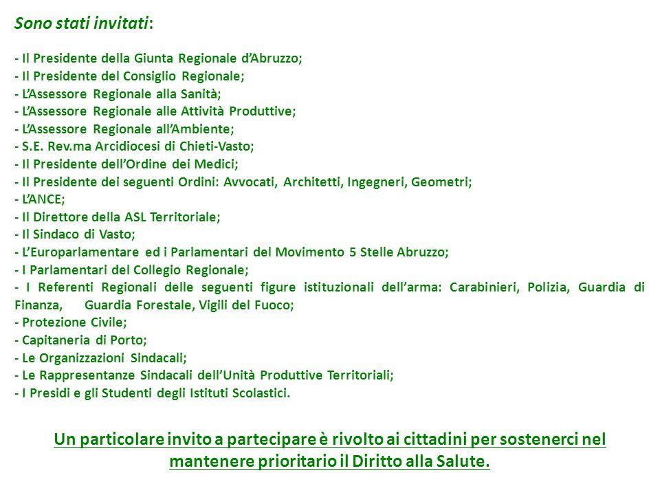 Sono stati invitati: - Il Presidente della Giunta Regionale d'Abruzzo; - Il Presidente del Consiglio Regionale; - L'Assessore Regionale alla Sanità; -