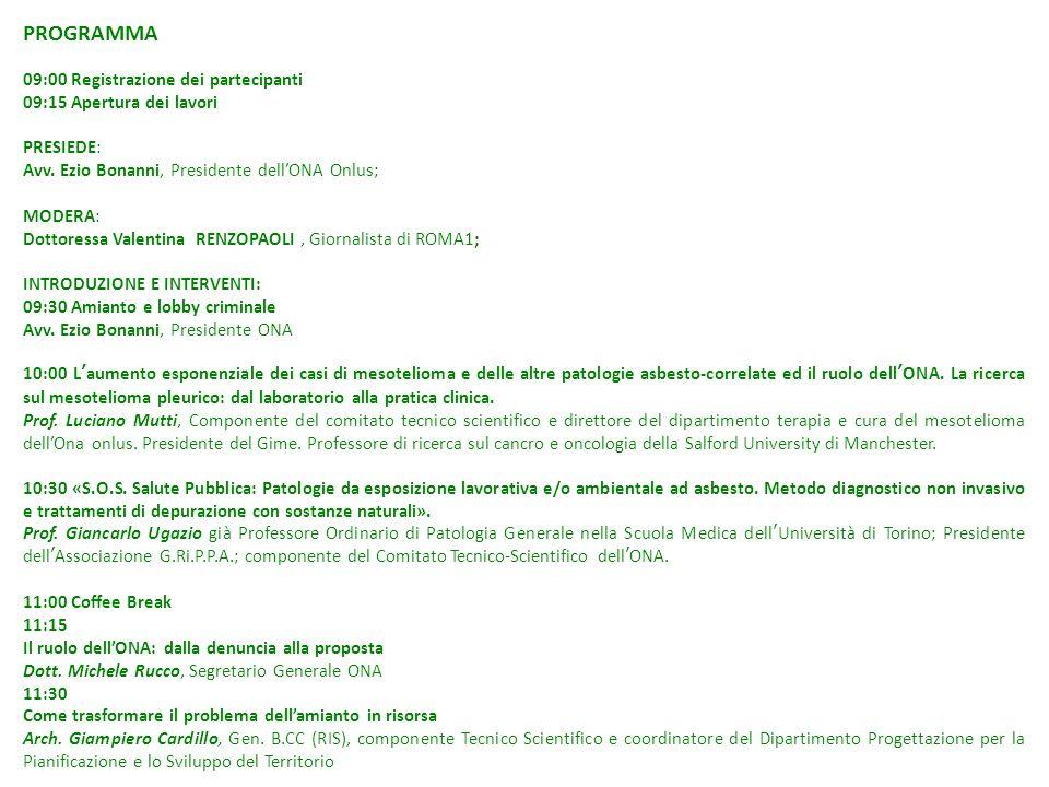 PROGRAMMA 09:00 Registrazione dei partecipanti 09:15 Apertura dei lavori PRESIEDE: Avv. Ezio Bonanni, Presidente dell'ONA Onlus; MODERA: Dottoressa Va