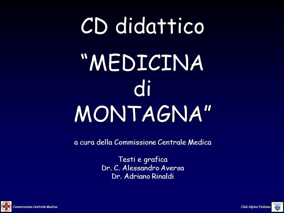 Commissione Centrale Medica Club Alpino Italiano Finalmente, dopo alterne vicende, la Commissione Centrale Medica del Club Alpino Italiano ha colmato quella che, dagli addetti ai lavori e da vari anni, era sentita come una grave lacuna.