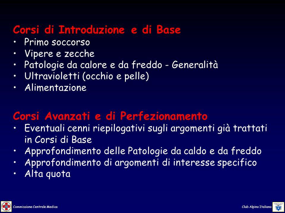 Commissione Centrale Medica Club Alpino Italiano Nei testi delle diapositive sono usati dei simboli e delle abbreviazioni di cui si elenca la legenda: ↑ aumento di/della...