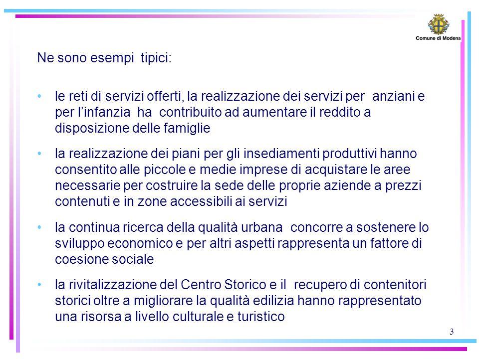 3 Ne sono esempi tipici: le reti di servizi offerti, la realizzazione dei servizi per anziani e per l'infanzia ha contribuito ad aumentare il reddito