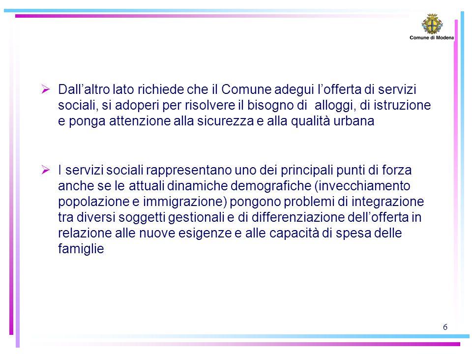 6  Dall'altro lato richiede che il Comune adegui l'offerta di servizi sociali, si adoperi per risolvere il bisogno di alloggi, di istruzione e ponga