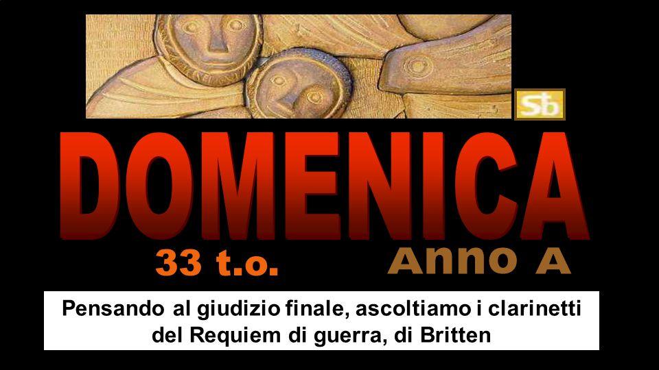 Pensando al giudizio finale, ascoltiamo i clarinetti del Requiem di guerra, di Britten 33 t.o.