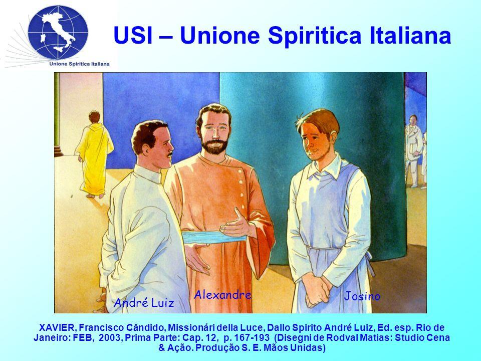 USI – Unione Spiritica Italiana André Luiz Alexandre Josino XAVIER, Francisco Cândido, Missionári della Luce, Dallo Spirito André Luiz, Ed.
