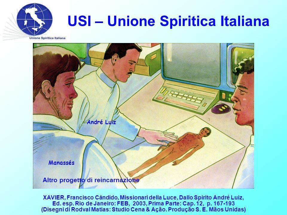 USI – Unione Spiritica Italiana Altro progetto di reincarnazione XAVIER, Francisco Cândido, Missionari della Luce, Dallo Spirito André Luiz, Ed.