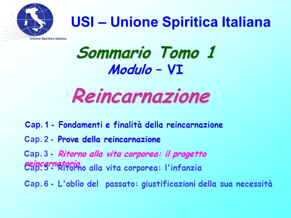 USI – Unione Spiritica Italiana Sommario Tomo 1 Sommario Tomo 1 Modulo – VI Cap.
