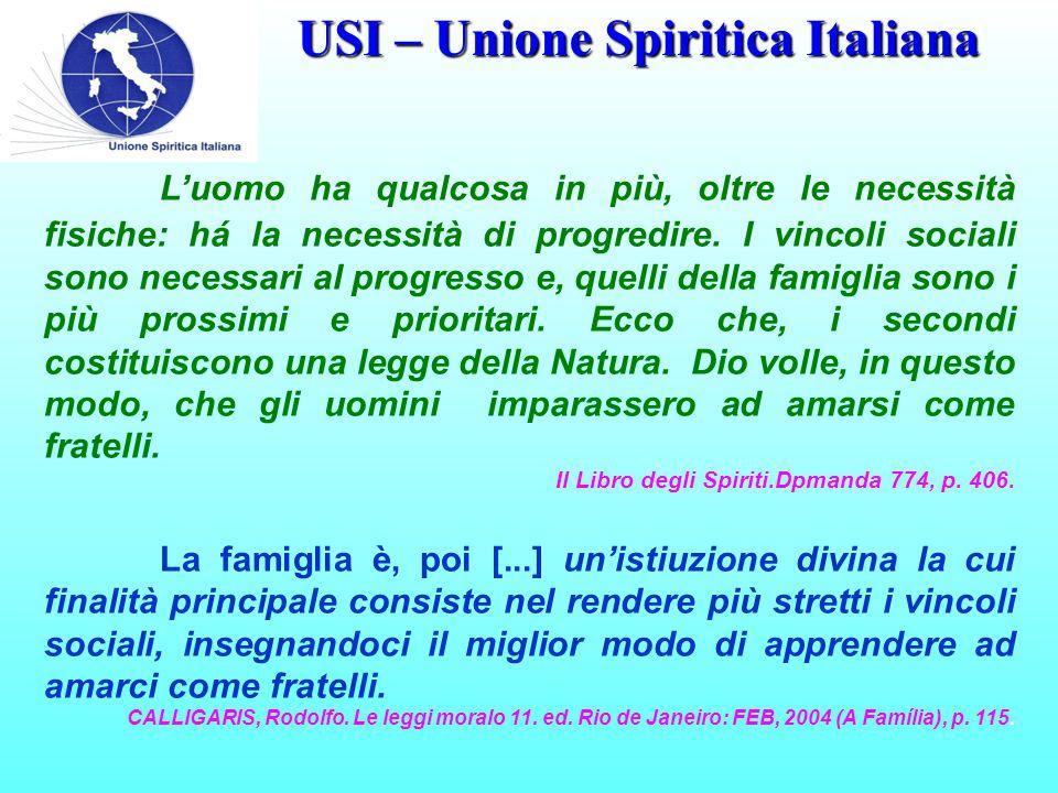 USI – Unione Spiritica Italiana L'uomo ha qualcosa in più, oltre le necessità fisiche: há la necessità di progredire.
