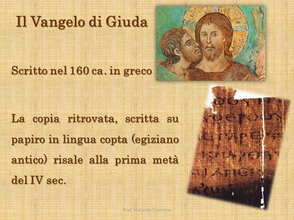 Il Vangelo di Giuda Prima della pubblicazione del 2006, il Vangelo di Giuda era conosciuto esclusivamente attraverso le confutazioni dei primi vescovi e della letteratura antiereticale, in particolare per opera di Ireneo di Lione.