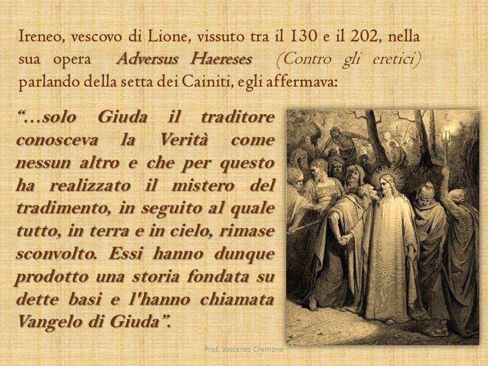 scritti gnostici Dalle parole di Ireneo appare con ogni evidenza che il Vangelo di Giuda apparteneva alla vasta serie degli scritti gnostici.