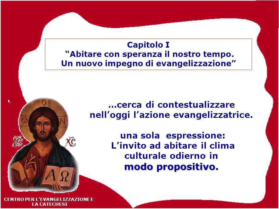 21 CENTRO PER L EVANGELIZZAZIONE E LA CATECHESI LA CATECHESI …cerca di contestualizzare nell'oggi l'azione evangelizzatrice.