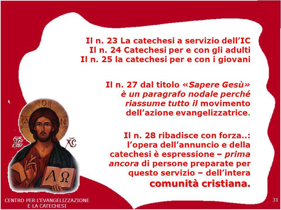 31 CENTRO PER L EVANGELIZZAZIONE E LA CATECHESI Il n.