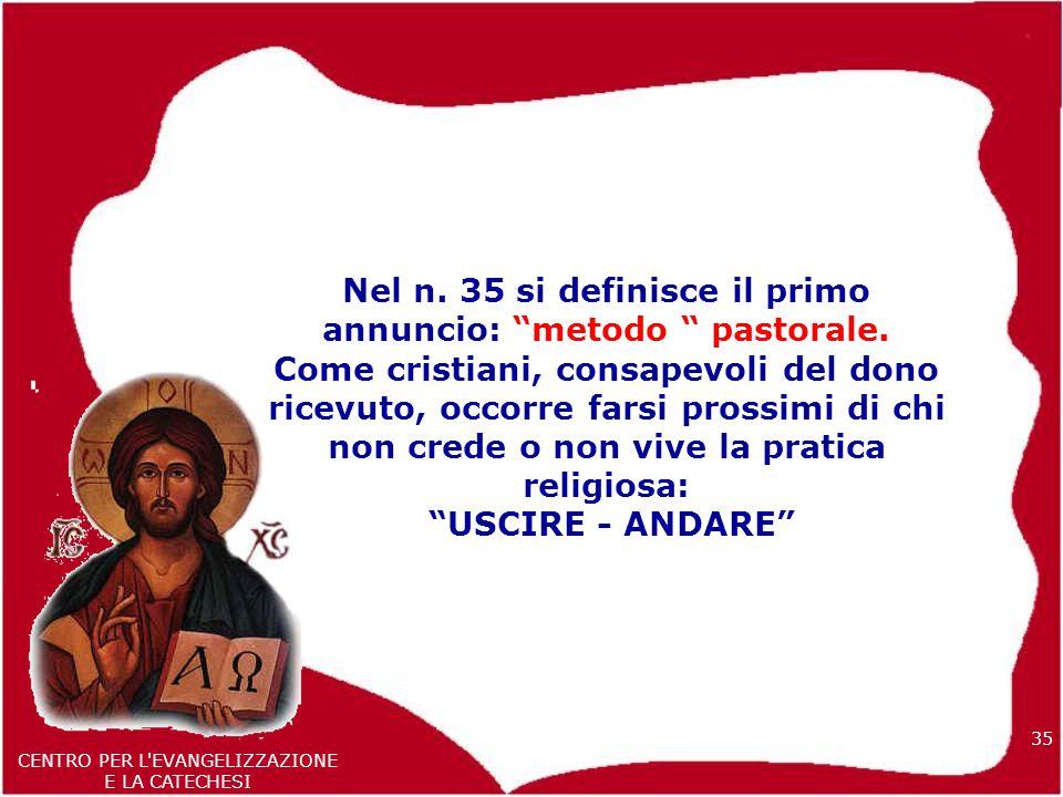 35 CENTRO PER L EVANGELIZZAZIONE E LA CATECHESI Nel n.