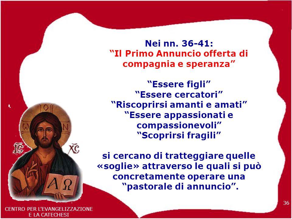 36 CENTRO PER L EVANGELIZZAZIONE E LA CATECHESI Nei nn.