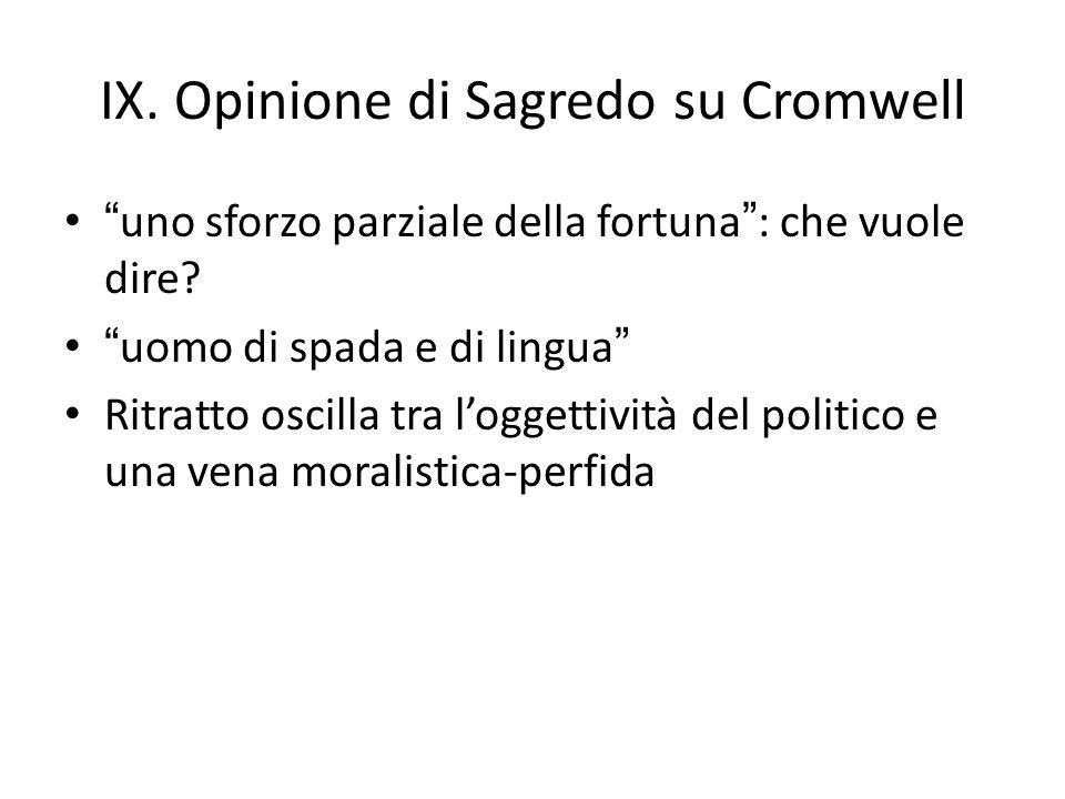 """IX. Opinione di Sagredo su Cromwell """"uno sforzo parziale della fortuna"""": che vuole dire? """"uomo di spada e di lingua"""" Ritratto oscilla tra l'oggettivit"""