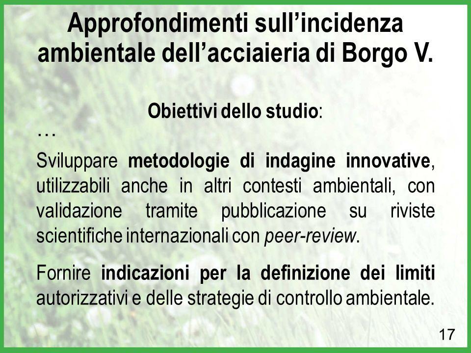… Sviluppare metodologie di indagine innovative, utilizzabili anche in altri contesti ambientali, con validazione tramite pubblicazione su riviste sci