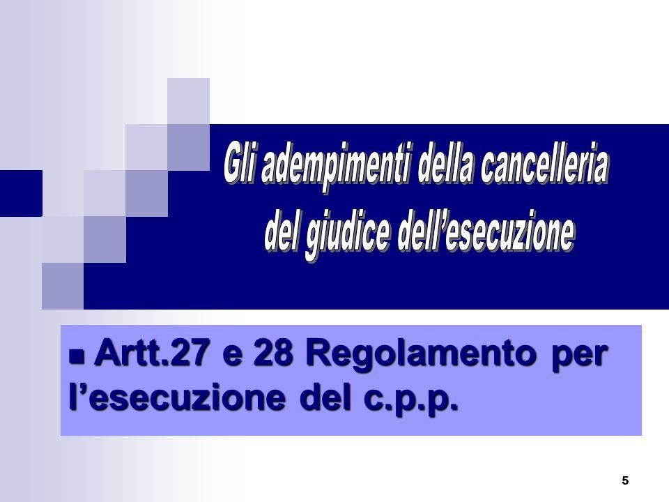 6 Corretta Formazione titolo esecutivo Iscrizioni al casellario Tempestiva trasmissione al P.M.