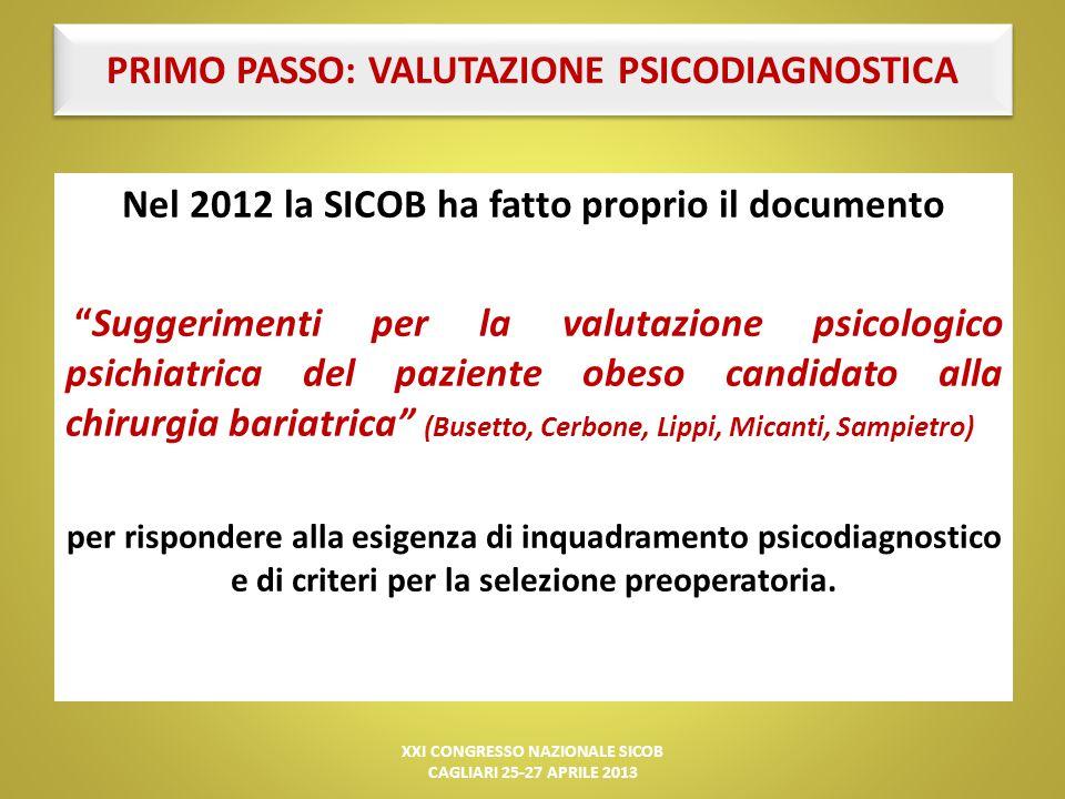"""PRIMO PASSO: VALUTAZIONE PSICODIAGNOSTICA Nel 2012 la SICOB ha fatto proprio il documento """"Suggerimenti per la valutazione psicologico psichiatrica de"""