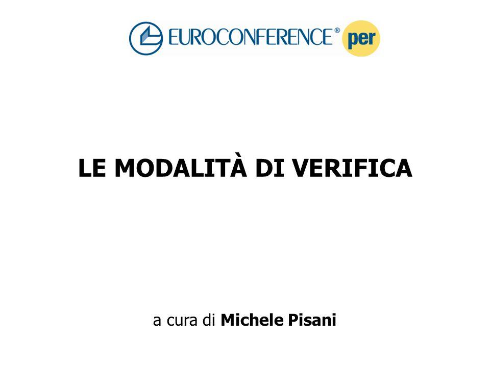 LE MODALITÀ DI VERIFICA a cura di Michele Pisani