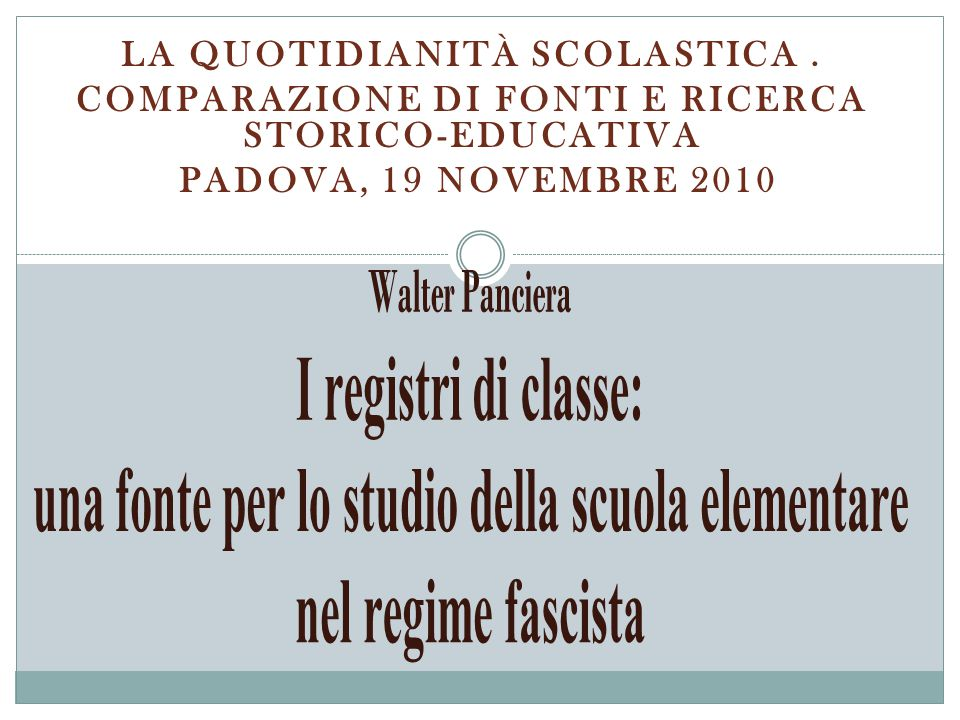 LA QUOTIDIANITÀ SCOLASTICA.