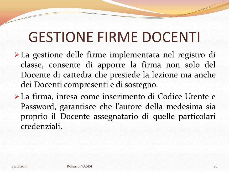 GESTIONE FIRME DOCENTI  La gestione delle firme implementata nel registro di classe, consente di apporre la firma non solo del Docente di cattedra ch