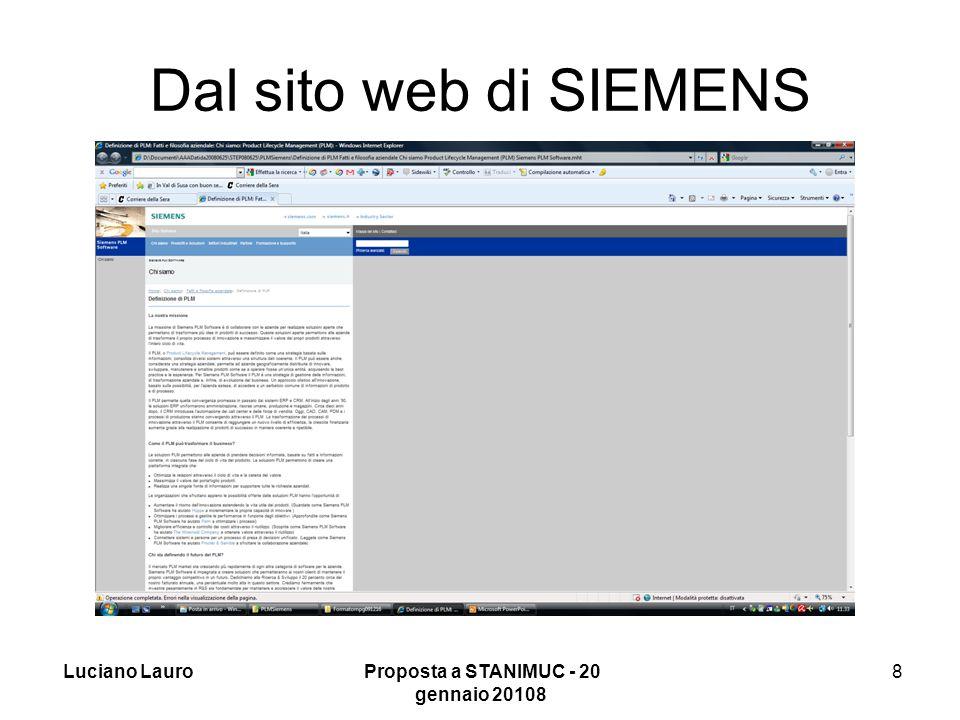 Luciano Lauro Proposta a STANIMUC - 20 gennaio 201019 19 Riferimenti utili Informazioni sul progetto STEP-NC si trovano all'indirizzo: http://www.steptools.comhttp://www.steptools.com Informazioni generali sulla integrazione dei sistemi di controllo si trovano agli indirizzi: http://www.plcs-resources.org/ http://www.eurostep.com/ http://www.epmtech.jotne.com/ http://www.plm.automation.siemens.com/it_it/about_us/s uccess/index.shtml Per avere informazioni generali su STEP in italiano ed una serie di riferimenti ai siti in cui trovare informazioni su STEP può essere utile andare al mio indirizzo: http://xoomer.virgilio.it/luciano.lauro/