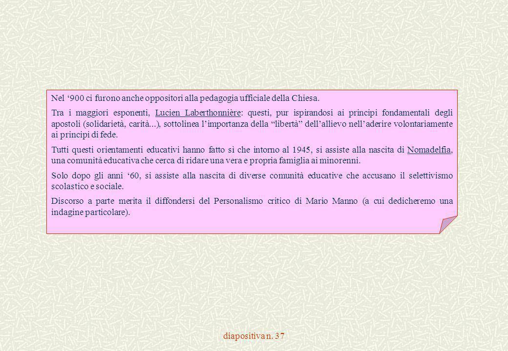 diapositiva n. 37 Nel '900 ci furono anche oppositori alla pedagogia ufficiale della Chiesa. Tra i maggiori esponenti, Lucien Laberthonnière: questi,