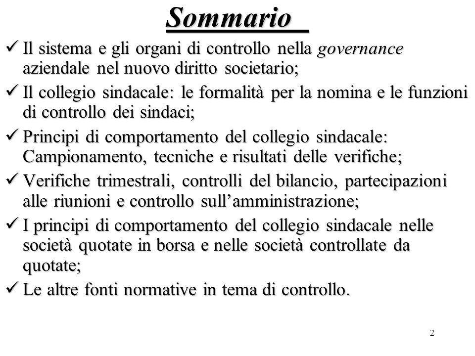 2Sommario Il sistema e gli organi di controllo nella governance aziendale nel nuovo diritto societario; Il sistema e gli organi di controllo nella gov