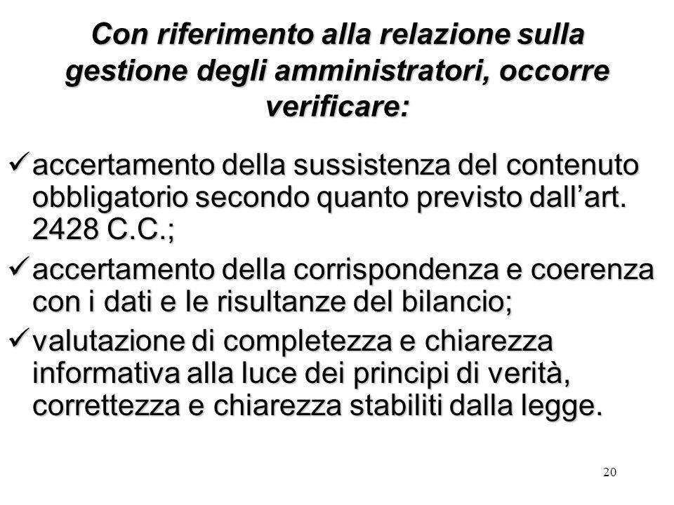 20 Con riferimento alla relazione sulla gestione degli amministratori, occorre verificare: accertamento della sussistenza del contenuto obbligatorio s