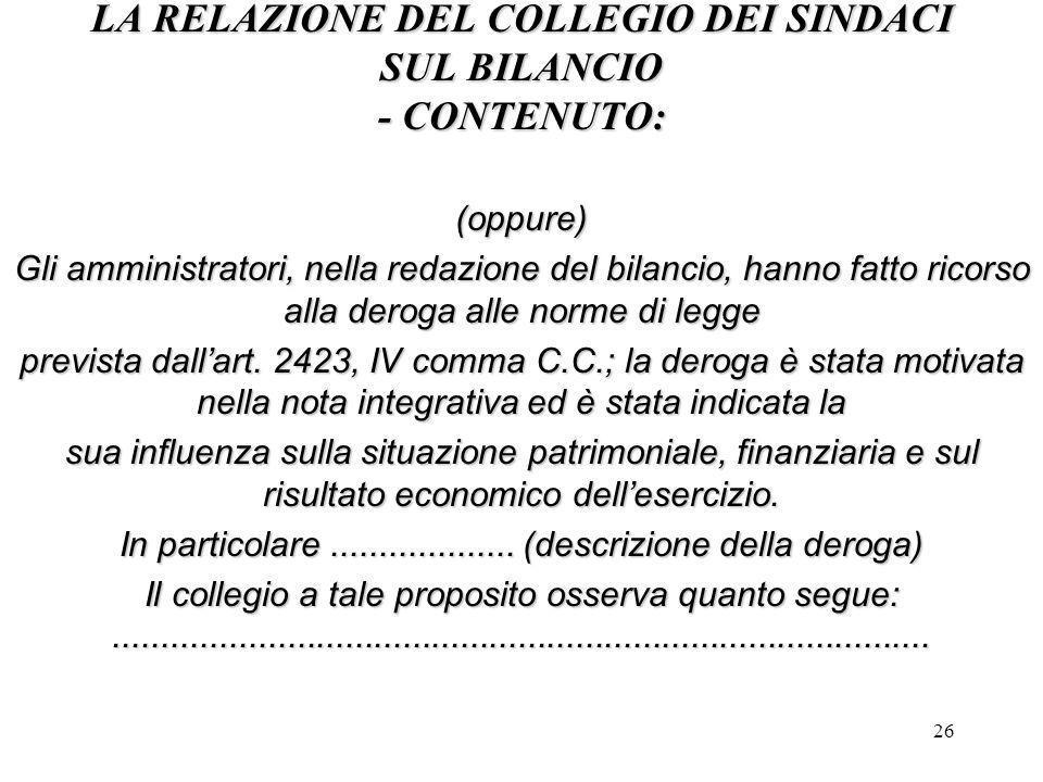 26 LA RELAZIONE DEL COLLEGIO DEI SINDACI SUL BILANCIO - CONTENUTO: (oppure) Gli amministratori, nella redazione del bilancio, hanno fatto ricorso alla
