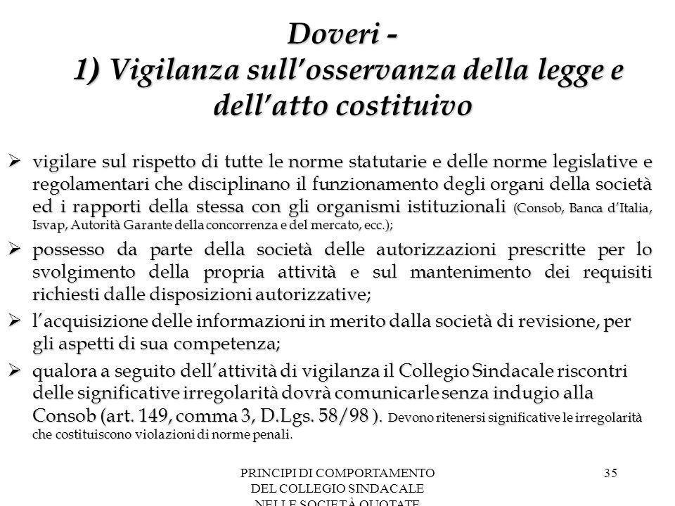 PRINCIPI DI COMPORTAMENTO DEL COLLEGIO SINDACALE NELLE SOCIETÀ QUOTATE 35 Doveri - 1) Vigilanza sull'osservanza della legge e dell'atto costituivo  v