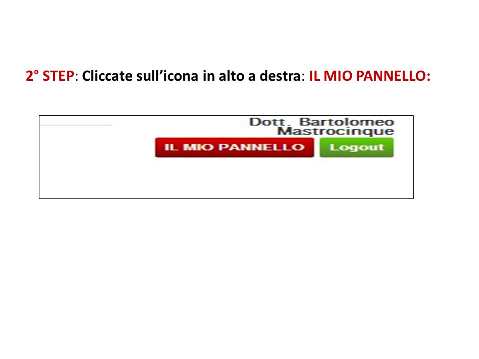 2° STEP: Cliccate sull'icona in alto a destra: IL MIO PANNELLO: