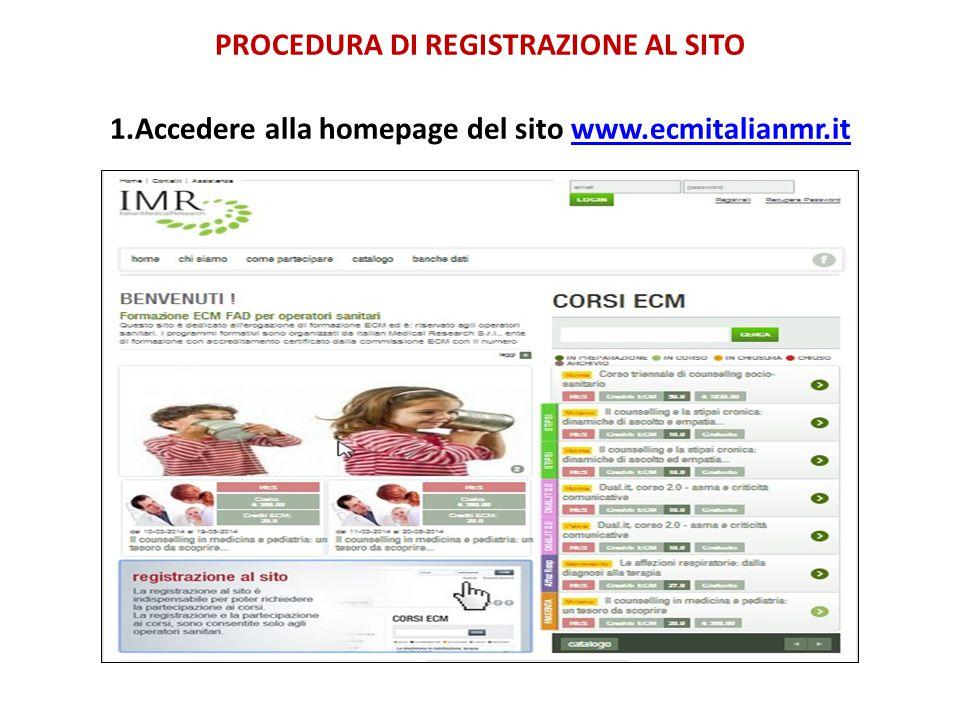 PROCEDURA DI REGISTRAZIONE AL SITO 1.Accedere alla homepage del sito www.ecmitalianmr.itwww.ecmitalianmr.it