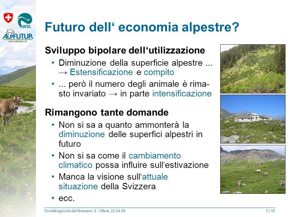Società agricola del Moesano, S. Vittore, 23.04.093 | 16 Futuro dell' economia alpestre.