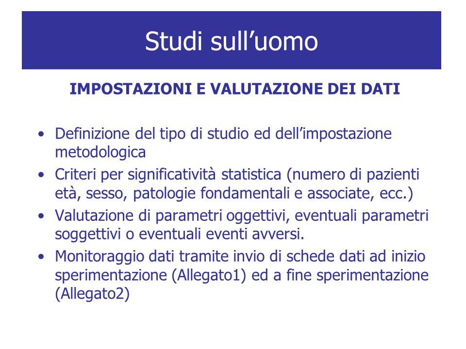 IMPOSTAZIONI E VALUTAZIONE DEI DATI Definizione del tipo di studio ed dell'impostazione metodologica Criteri per significatività statistica (numero di
