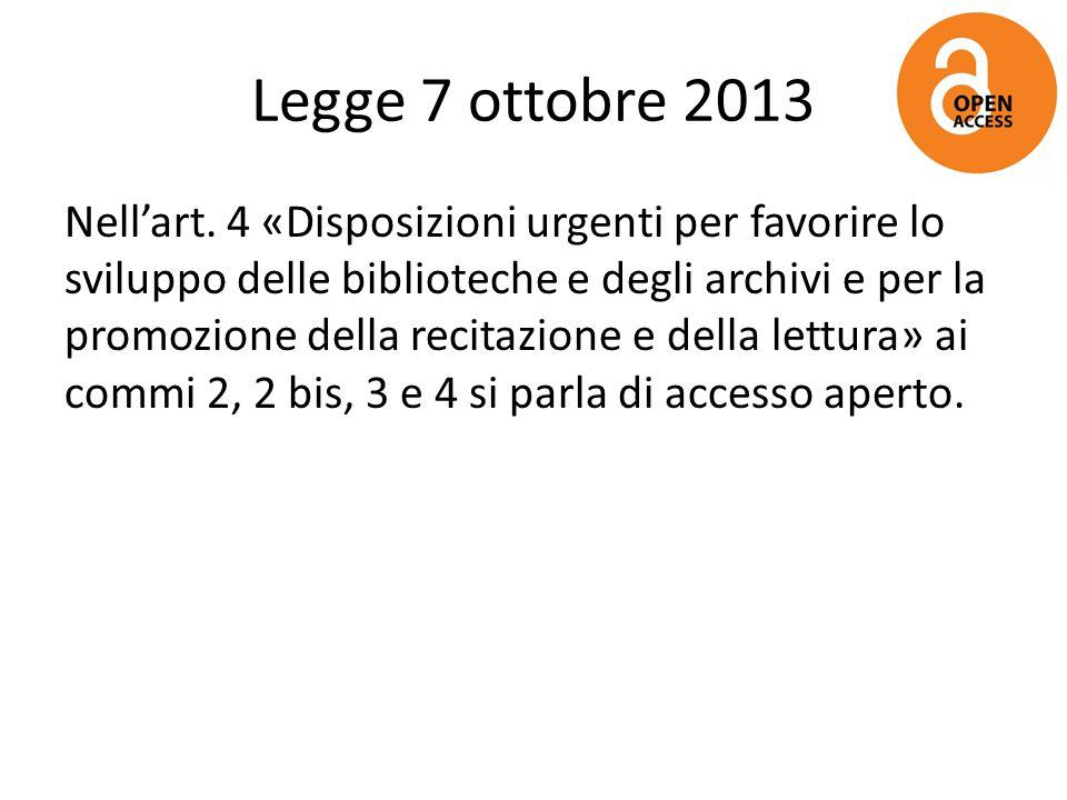 Legge 7 ottobre 2013 Nell'art. 4 «Disposizioni urgenti per favorire lo sviluppo delle biblioteche e degli archivi e per la promozione della recitazion