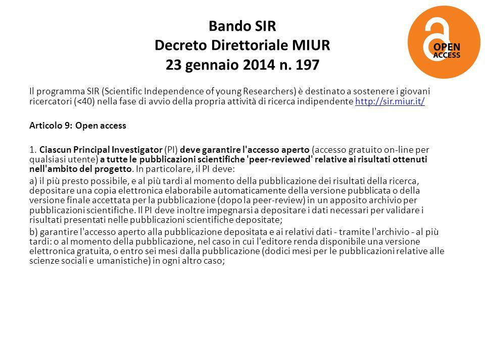 Bando SIR Decreto Direttoriale MIUR 23 gennaio 2014 n. 197 Il programma SIR (Scientific Independence of young Researchers) è destinato a sostenere i g